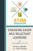 Engaging Eager and Reluctant Learners: STEM Learning in Action (Paperback)