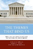 The Themes That Bind Us: Simplifying U.S. Supreme Court Cases for the Social Studies Classroom (Hardback)