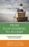 From Floundering to Fluent: Reaching and Teaching Struggling Readers (Hardback)