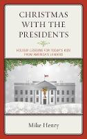 Christmas With the Presidents: Holiday Lessons for Today's Kids from America's Leaders (Hardback)