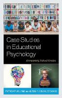 Case Studies in Educational Psychology: Elementary School Grades (Hardback)