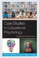 Case Studies in Educational Psychology: Elementary School Grades (Paperback)