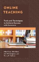 Online Teaching: Tools and Techniques to Achieve Success with Learners (Hardback)