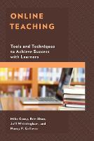 Online Teaching: Tools and Techniques to Achieve Success with Learners (Paperback)