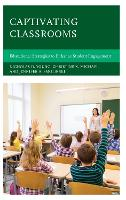 Captivating Classrooms: Educational Strategies to Enhance Student Engagement (Hardback)