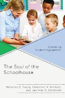 The Soul of the Schoolhouse: Cultivating Student Engagement (Paperback)