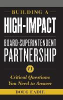 Building a High-Impact Board-Superintendent Partnership: 11 Critical Questions You Need to Answer (Hardback)