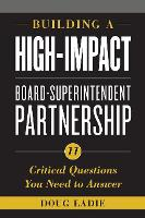 Building a High-Impact Board-Superintendent Partnership: 11 Critical Questions You Need to Answer (Paperback)