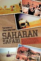 Saharan Safari: We took our VW Camper on a freighter to Morocco 1969-70 This is the story of our adventures for ten months. Our only help came from our research and guide books purchased in New York and Casablanca. (Paperback)