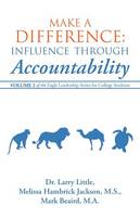 Make a Difference: Influence Through Accountability: Volume 2 of the Eagle Leadership Series for College Students (Paperback)