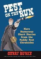Pest on the Run: More Humorous Short Stories from the Paddy Pest Chronicles (Hardback)