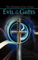 The Chronicles of Lux Veritas: Evil at the Gates (Paperback)