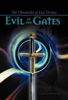 The Chronicles of Lux Veritas: Evil at the Gates (Hardback)