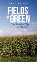 Fields of Green: The Simpler Way to Wealth (Hardback)
