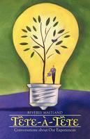 Tete-A-Tete: Conversations about Our Experiences (Paperback)