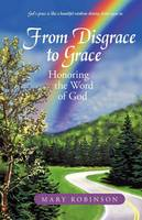 From Disgrace to Grace: Honoring the Word of God (Paperback)
