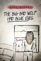 The Big Bad Wolf Had Blue Eyes (Paperback)