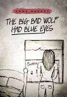 The Big Bad Wolf Had Blue Eyes (Hardback)