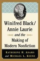 Winifred Black/Annie Laurie and the Making of Modern Nonfiction (Paperback)