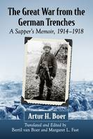 The Great War from the German Trenches: A Sapper's Memoir, 1914-1918 (Paperback)