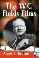 The W.C. Fields Films (Paperback)