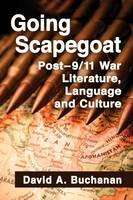 Going Scapegoat: Post-9/11 War Literature, Language and Culture (Paperback)
