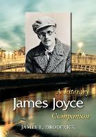 James Joyce: A Literary Companion - McFarland Literary Companions (Paperback)