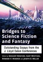 Bridges to Science Fiction and Fantasy: Outstanding Essays from the J. Lloyd Eaton Conferences (Paperback)