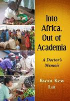 Into Africa, Out of Academia: A Doctor's Memoir (Paperback)
