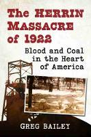 The Herrin Massacre of 1922: Blood and Coal in the Heart of America (Paperback)