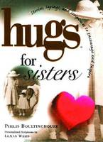 Hugs for Sisters: Stories, Sayings, and Scriptures to Encourage and - Hugs Series (Paperback)