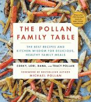 The Pollan Family Table: The Best Recipes and Kitchen Wisdom for Delicious, Healthy Family Meals (Paperback)