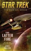 The Latter Fire - Star Trek: The Original Series (Paperback)