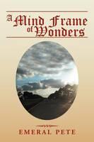A Mind Frame of Wonders (Paperback)