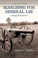 Searching for General Lee: A Civil War Novel (Paperback)