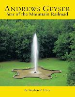Andrews Geyser: Star of the Mountain Railroad (Paperback)