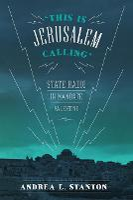 """This Is Jerusalem Calling"": State Radio in Mandate Palestine (Paperback)"