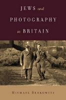 Jews and Photography in Britain - Exploring Jewish Arts and Culture (Hardback)