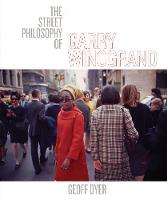 The Street Philosophy of Garry Winogrand