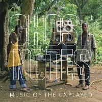 Ghostnotes: Music of the Unplayed (Hardback)