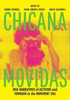 Chicana Movidas: New Narratives of Activism and Feminism in the Movement Era (Hardback)