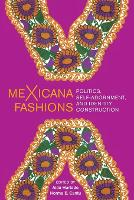meXicana Fashions: Politics, Self-Adornment, and Identity Construction (Paperback)