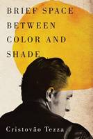 Brief Space Between Color and Shade (Paperback)