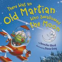 There Was an Old Martian Who Swallowed the Moon (Hardback)