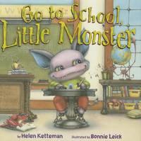 Go to School, Little Monster - Little Monster (Hardback)