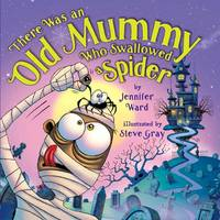 There Was an Old Mummy Who Swallowed a Spider (Hardback)