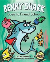 Benny Shark Goes to Friend School (Hardback)