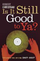 Is It Still Good to Ya?