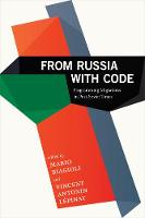 From Russia with Code: Programming Migrations in Post-Soviet Times (Hardback)
