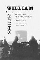 William James: Empiricism and Pragmatism - Thought in the Act (Paperback)